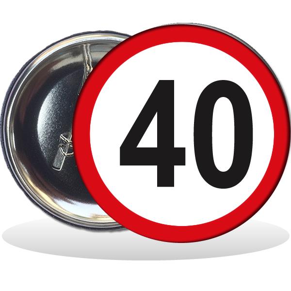 Kitűző, Behajtani tilos 40. születésnapra, 58 mm