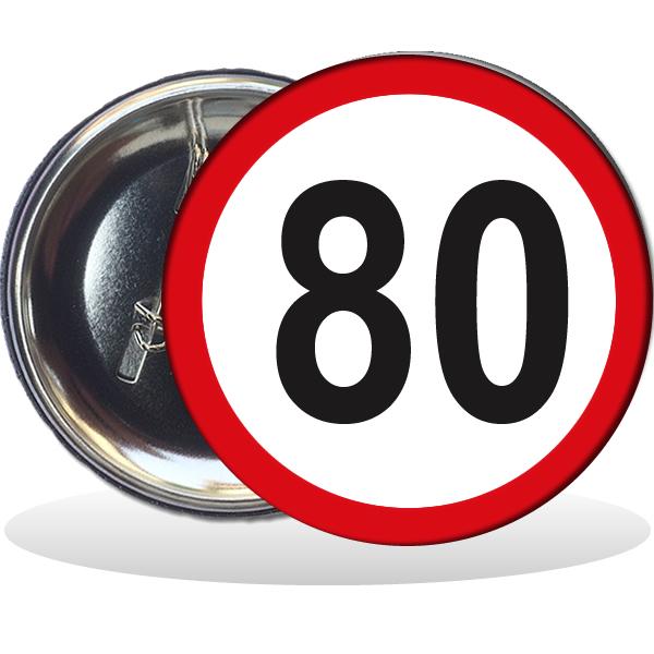 Kitűző, Behajtani tilos 80. születésnapra, 58 mm