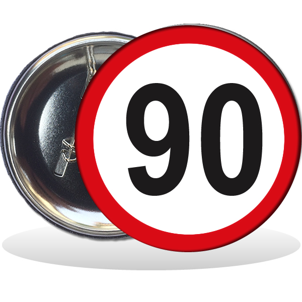 Kitűző, Behajtani tilos 90. születésnapra, 58 mm