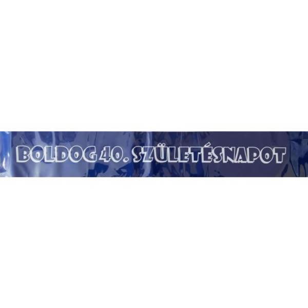 Vállszalag, kék, Boldog  40. születésnapot felirattal
